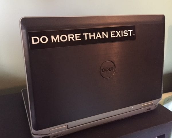 do more than exist sticker