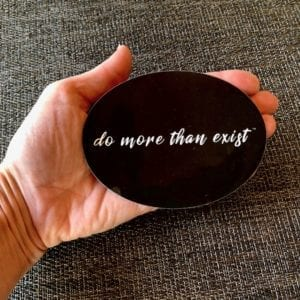 oval do more than exist sticker