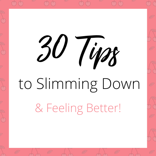 Slimming down tips