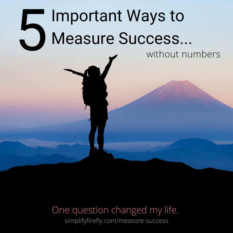 5 Important Ways to Measure Success without numbers