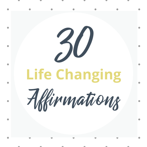 30 Life Changing Affirmations