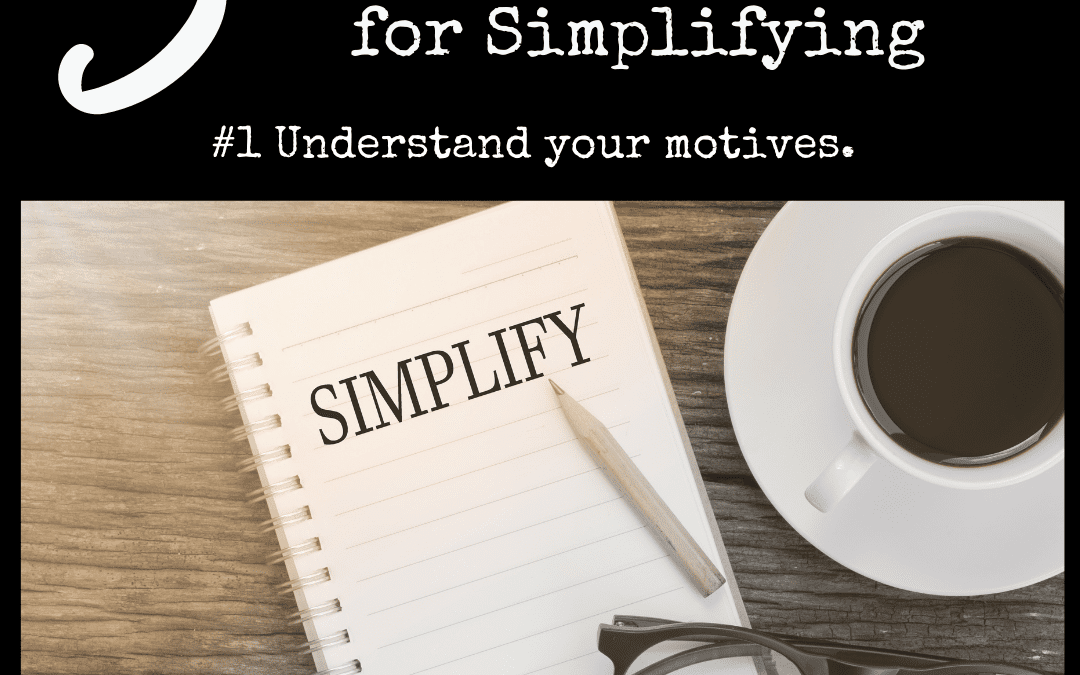 5 Best Pieces of Advice for Simplifying