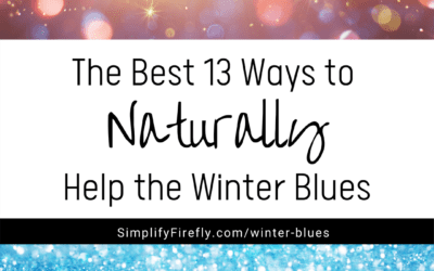 The Best 13 Ways to Naturally Help the Winter Blues