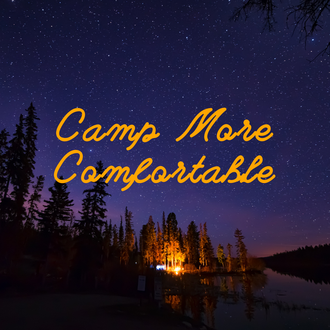 how to camp more comfortable